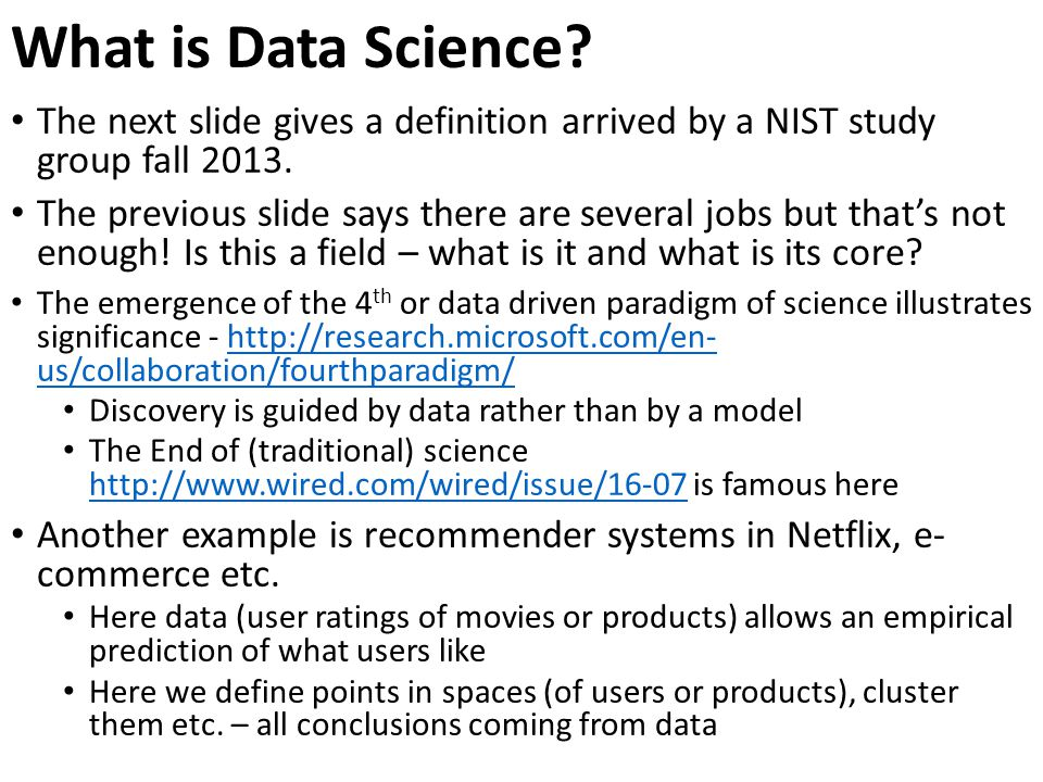 What is Data Science The next slide gives a definition arrived by a NIST study group fall
