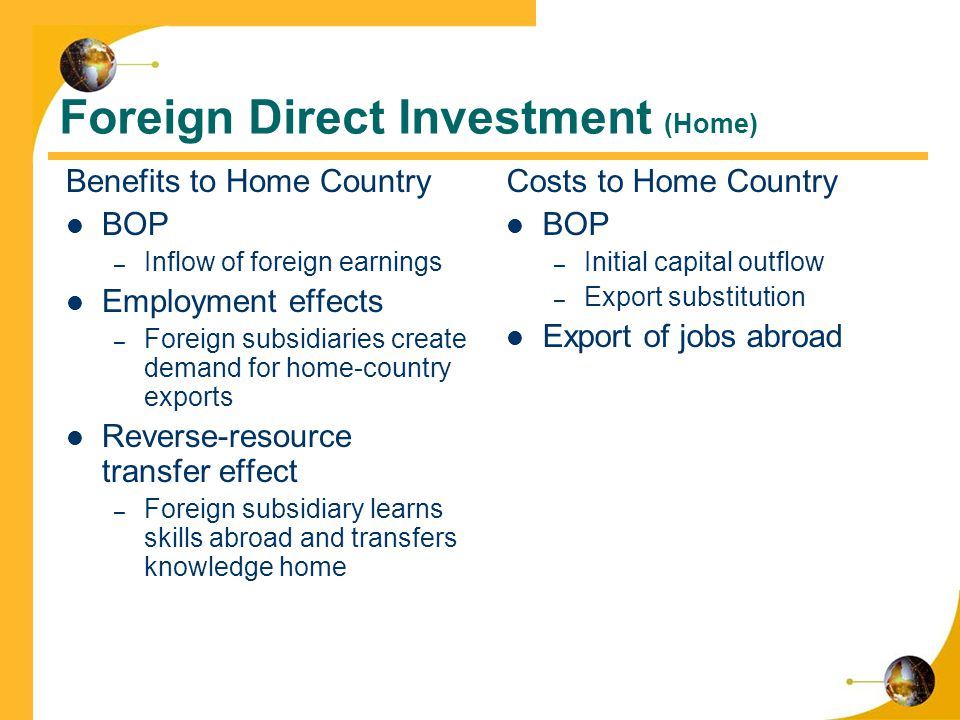 impact of fdi on home country The impact of foreign investment on a country's institutions depends on   institutional distance between host and home country, ie the gap between the.