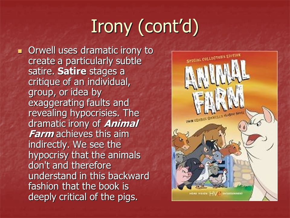 "satire in george orwells animal farm George orwell's timeless and timely allegorical novel—a scathing satire on a  downtrodden society's blind march towards totalitarianism ""all."