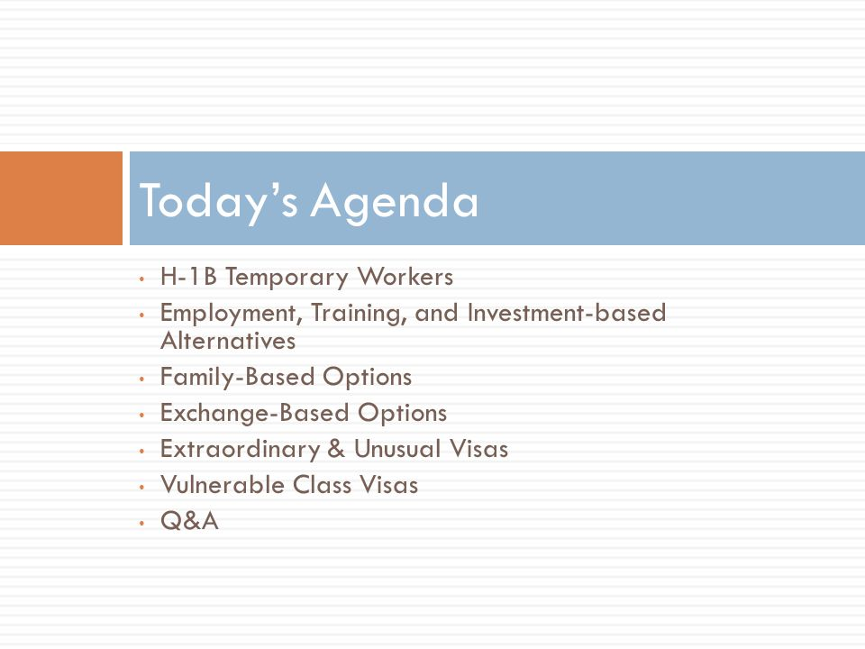 Today's Agenda H-1B Temporary Workers