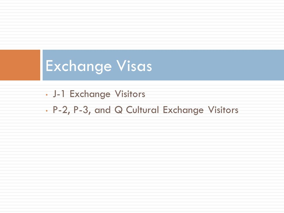 Exchange Visas J-1 Exchange Visitors