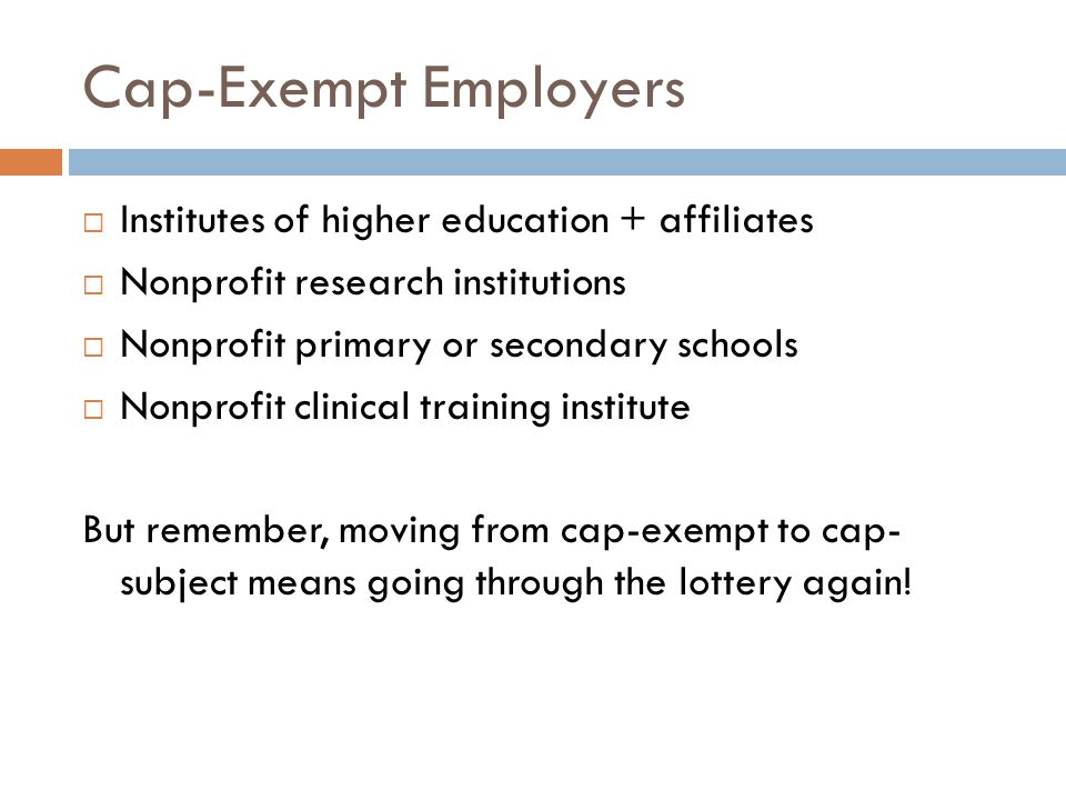 Cap-Exempt Employers Institutes of higher education + affiliates