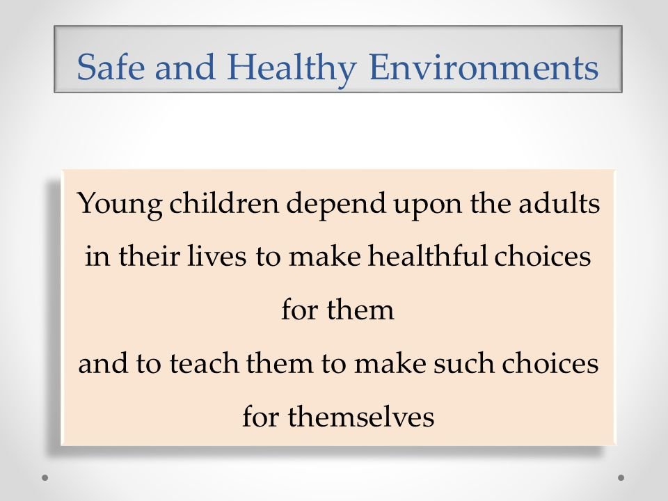 Safe and Healthy Environments