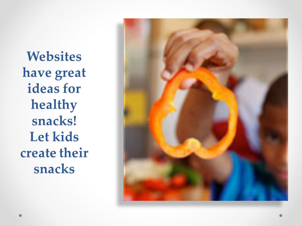 Websites have great ideas for healthy snacks