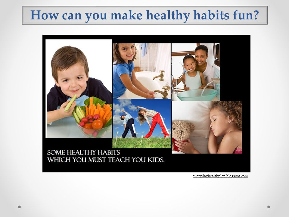 How can you make healthy habits fun