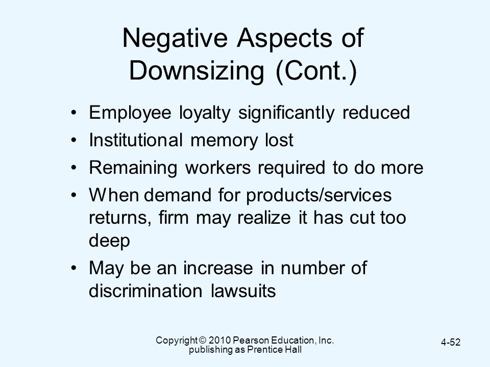 Negative Aspects of Downsizing (Cont.)