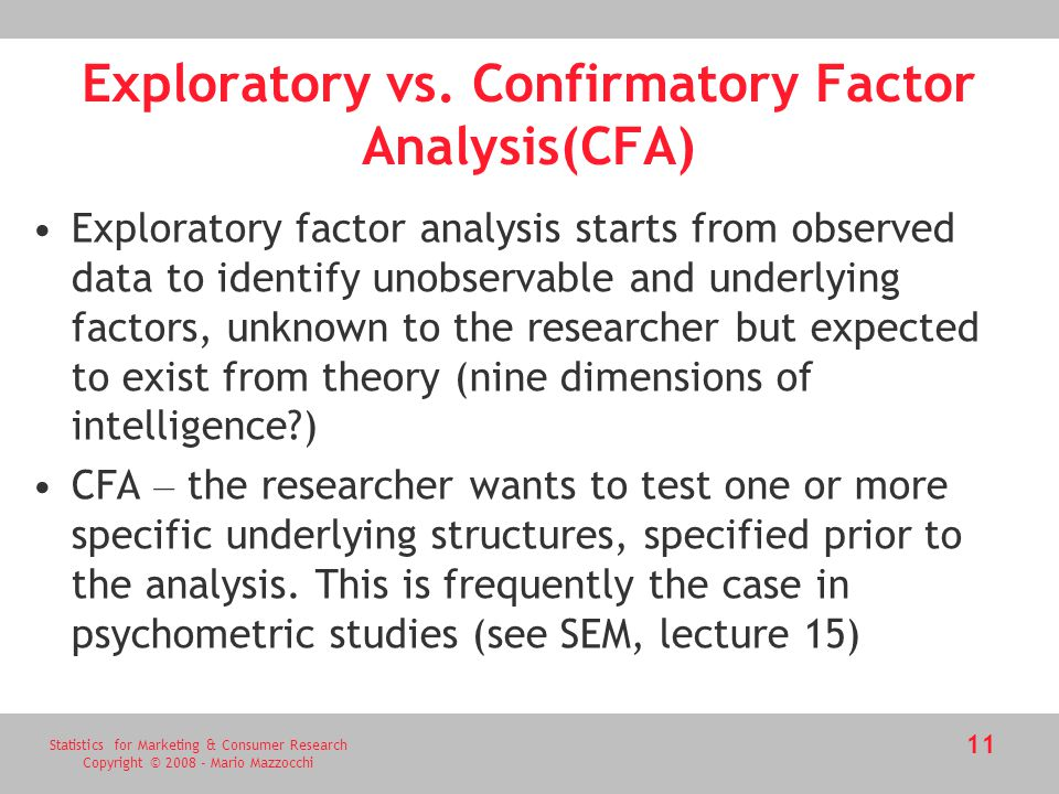 confirmatory factor analysis Confirmatory factor analysis intro factor analysis exploratory principle components rotations confirmatory split sample structural equations structural equation.