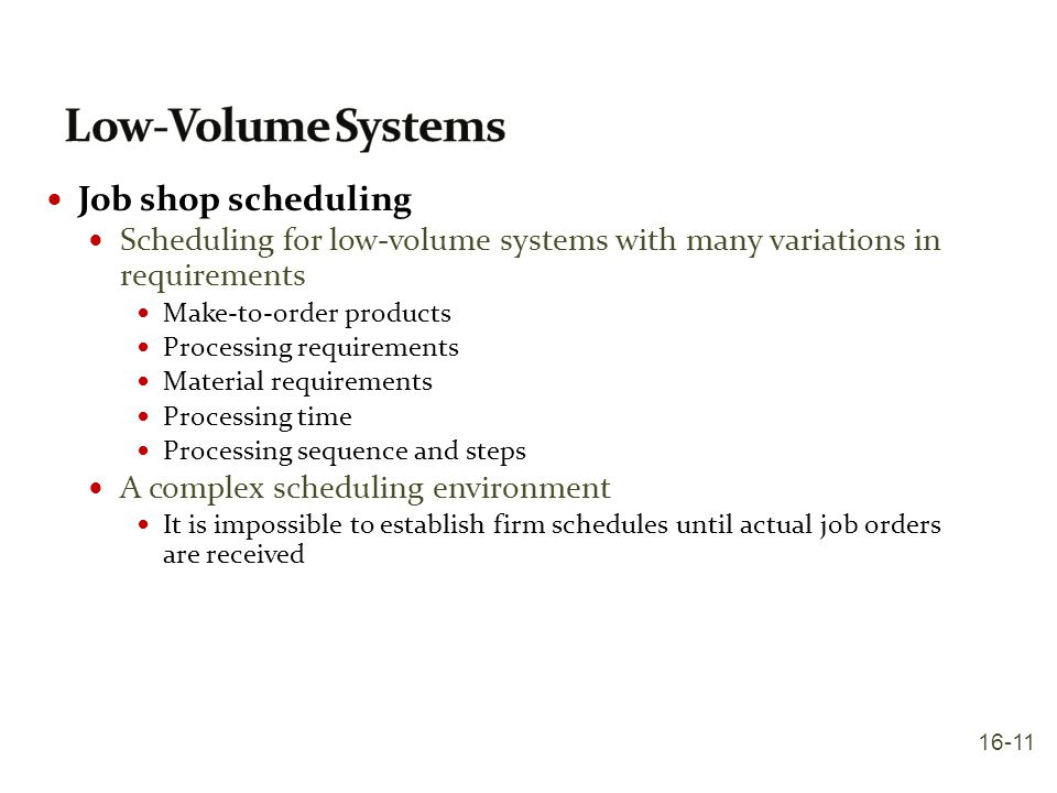 Low-Volume Systems Job shop scheduling