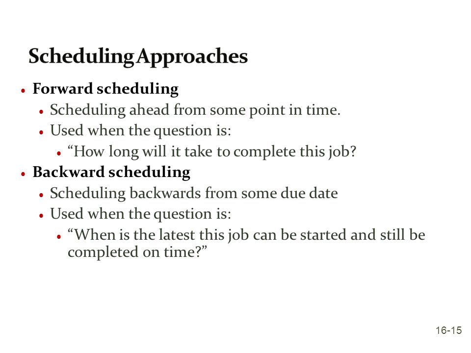 Scheduling Approaches