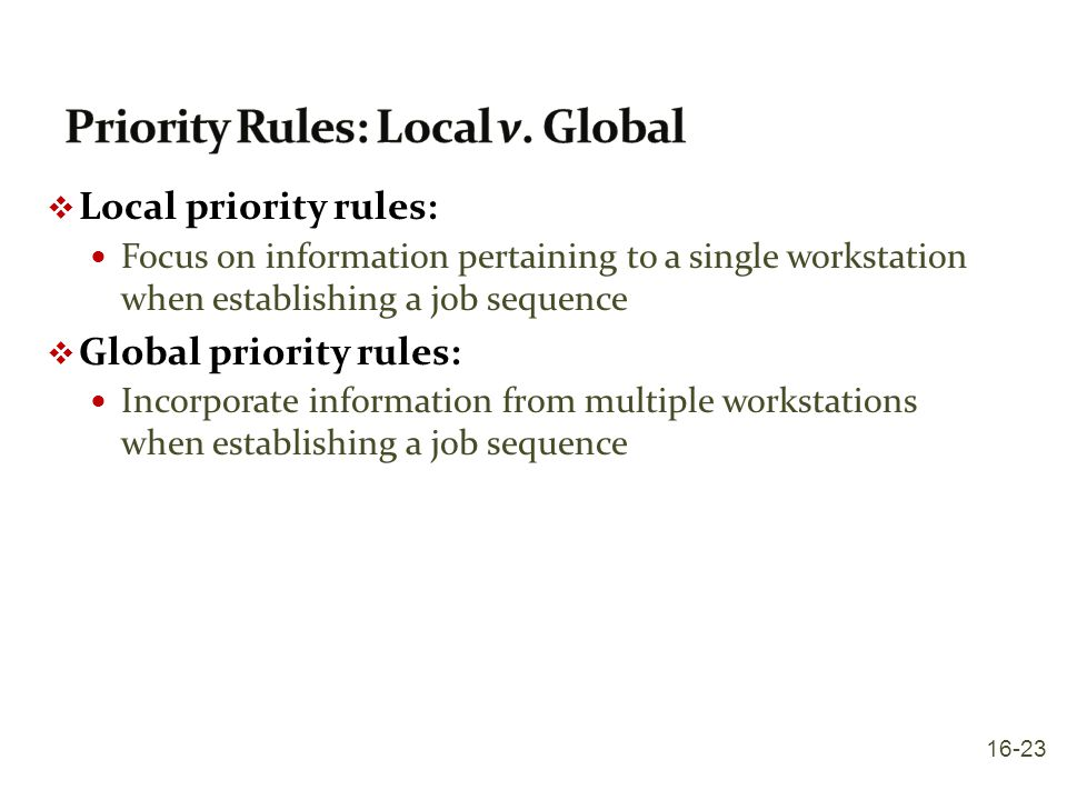 Priority Rules: Local v. Global