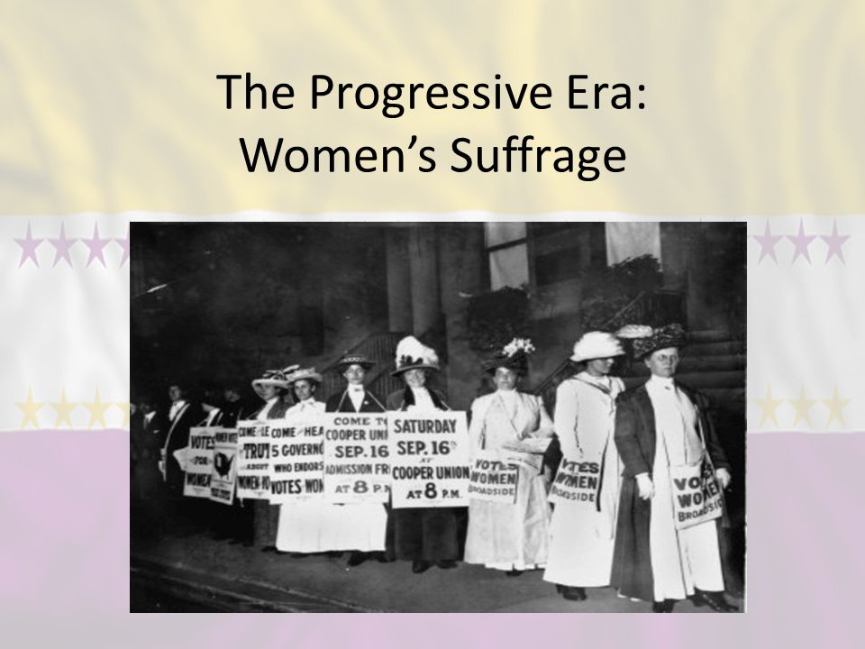 women s suffrage during the progressive era Of the many reform movements occurring during the progressive era  women's suffrage in the progressive era h) progressive movement and women's suffrage in.
