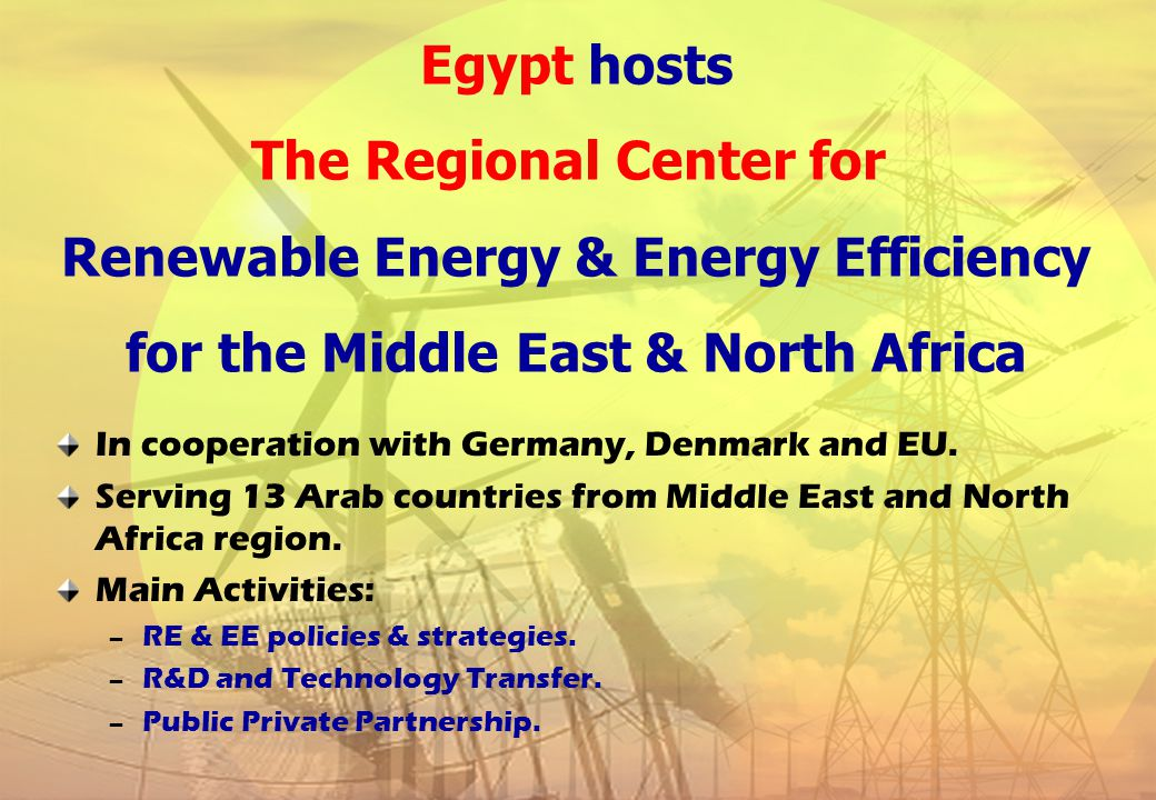 Egyptian renewable energy activities and strategy ppt video egypt hosts the regional center for renewable energy energy efficiency for the middle east sciox Image collections
