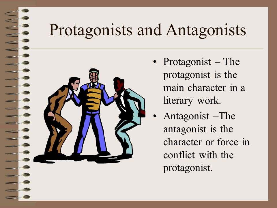 Protagonists and Antagonists