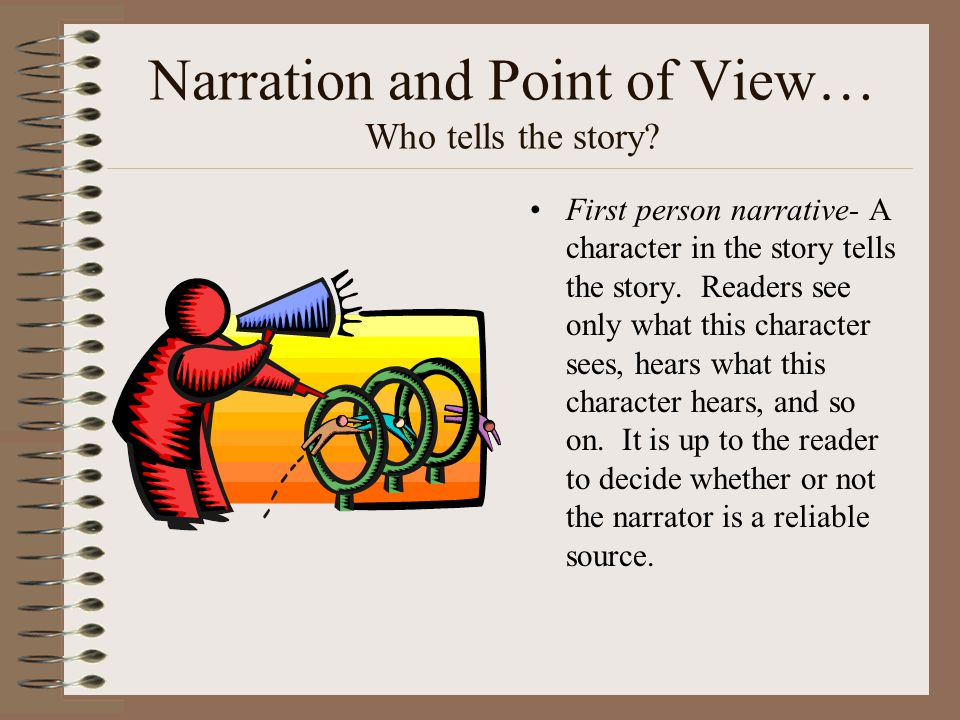 Narration and Point of View… Who tells the story