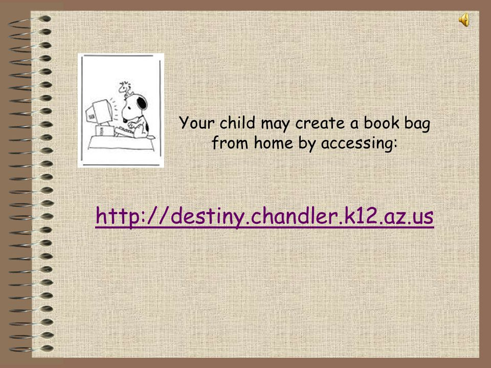 Your child may create a book bag from home by accessing: