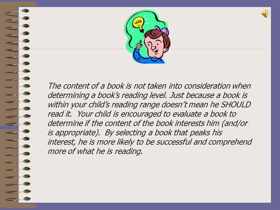 The content of a book is not taken into consideration when determining a book's reading level.