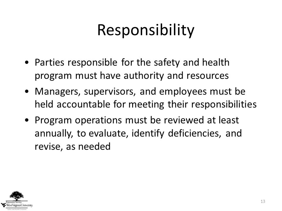 Responsibility Parties responsible for the safety and health program must have authority and resources.