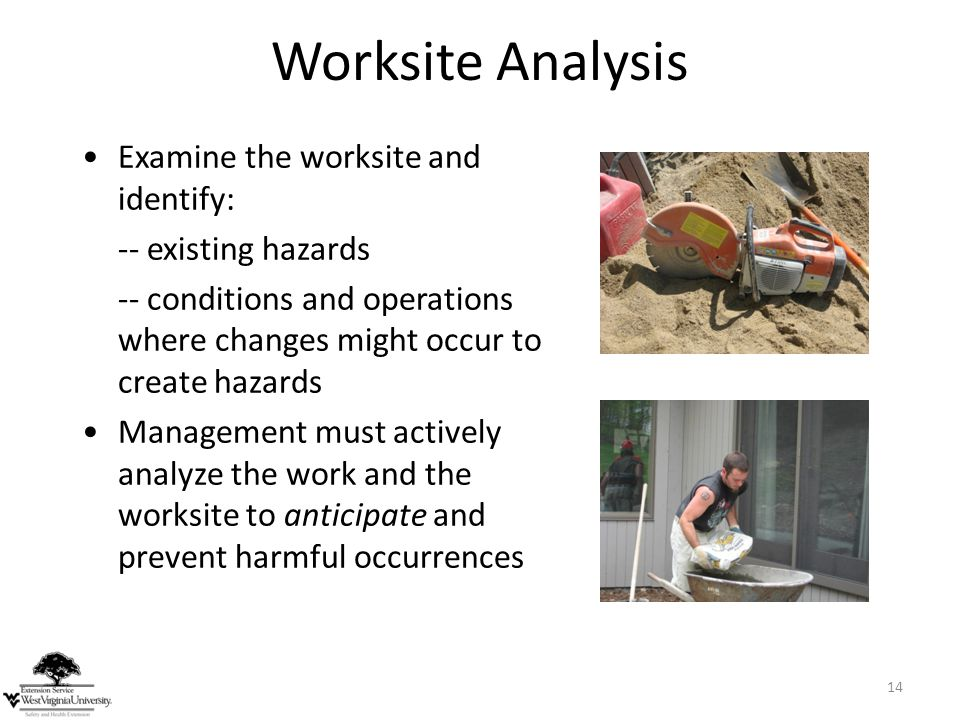 Worksite Analysis Examine the worksite and identify: