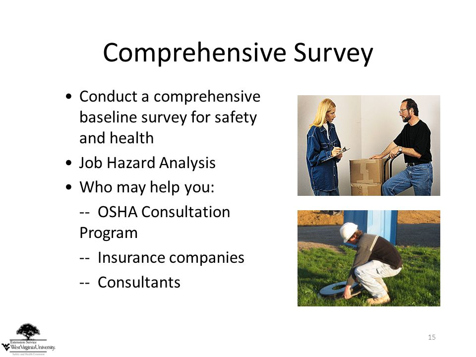 Comprehensive Survey Conduct a comprehensive baseline survey for safety and health. Job Hazard Analysis.