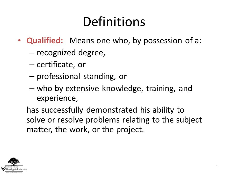 Definitions Qualified: Means one who, by possession of a: