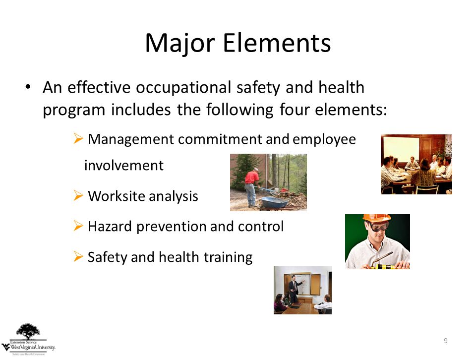 Major Elements An effective occupational safety and health program includes the following four elements: