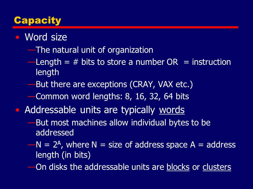 Addressable units are typically words