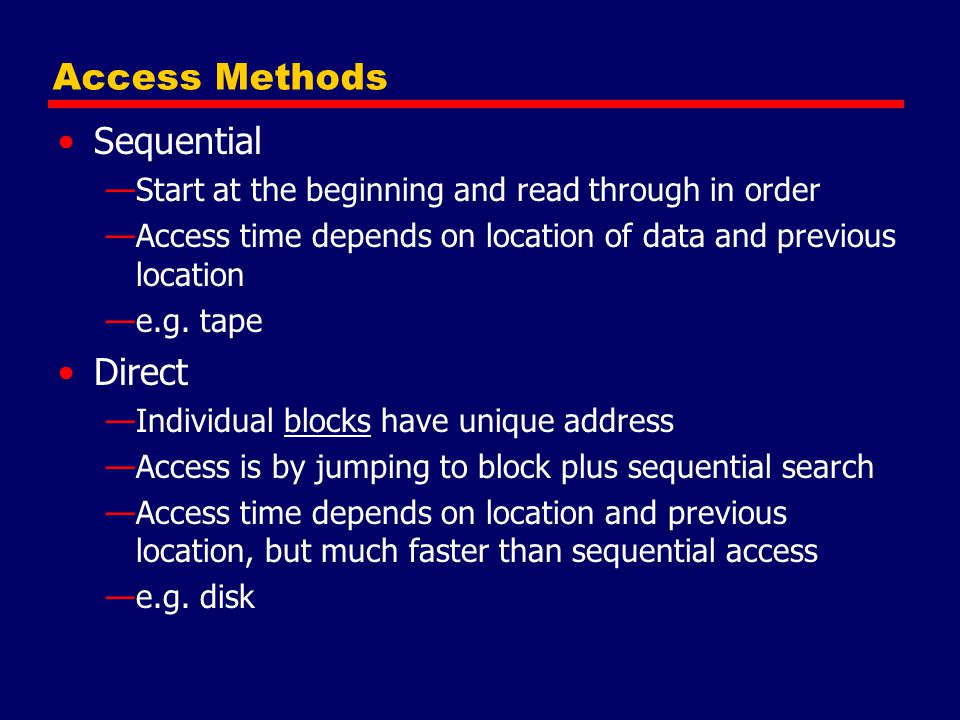 Access Methods Sequential Direct