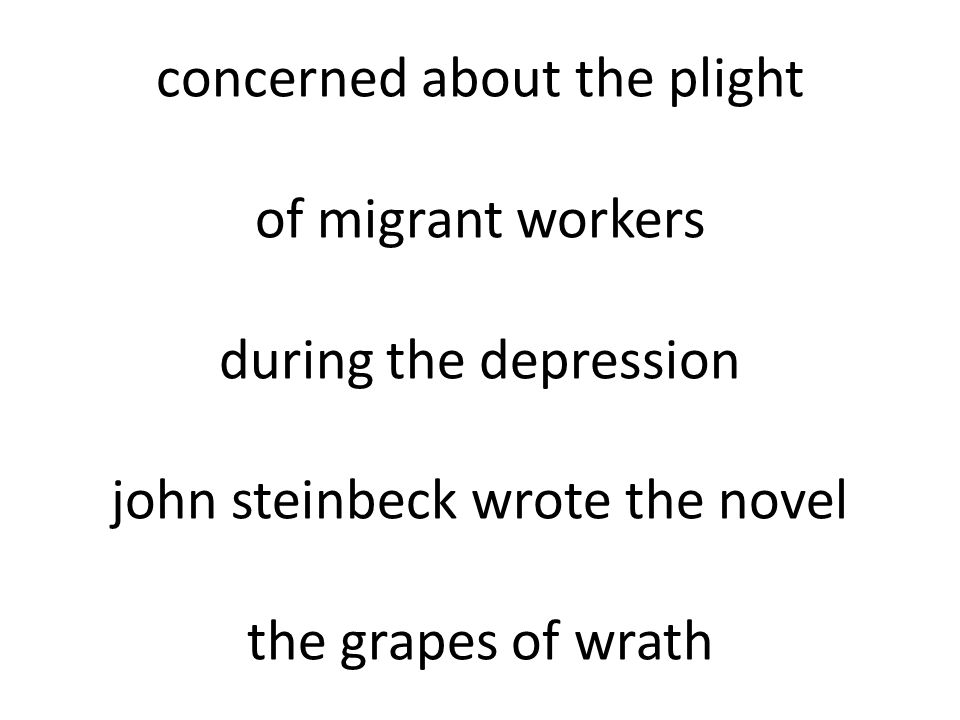 concerned about the plight of migrant workers during the depression john steinbeck wrote the novel the grapes of wrath