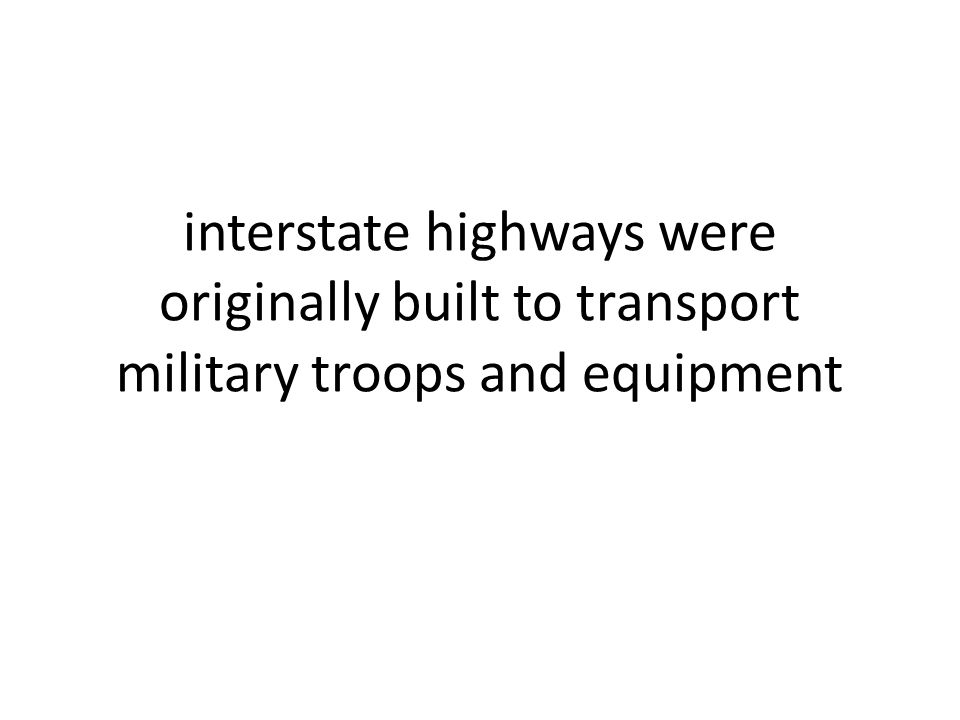 interstate highways were originally built to transport military troops and equipment