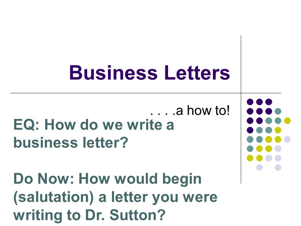 how do you write a business letter This resource covers the parts of the basic business letter and provides three sample business letters.