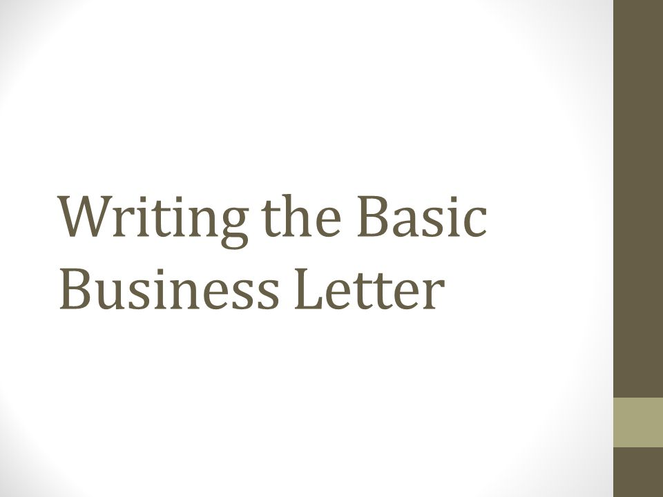 Writing the basic business letter ppt download presentation on theme writing the basic business letter presentation transcript 1 writing the basic business letter ccuart Image collections