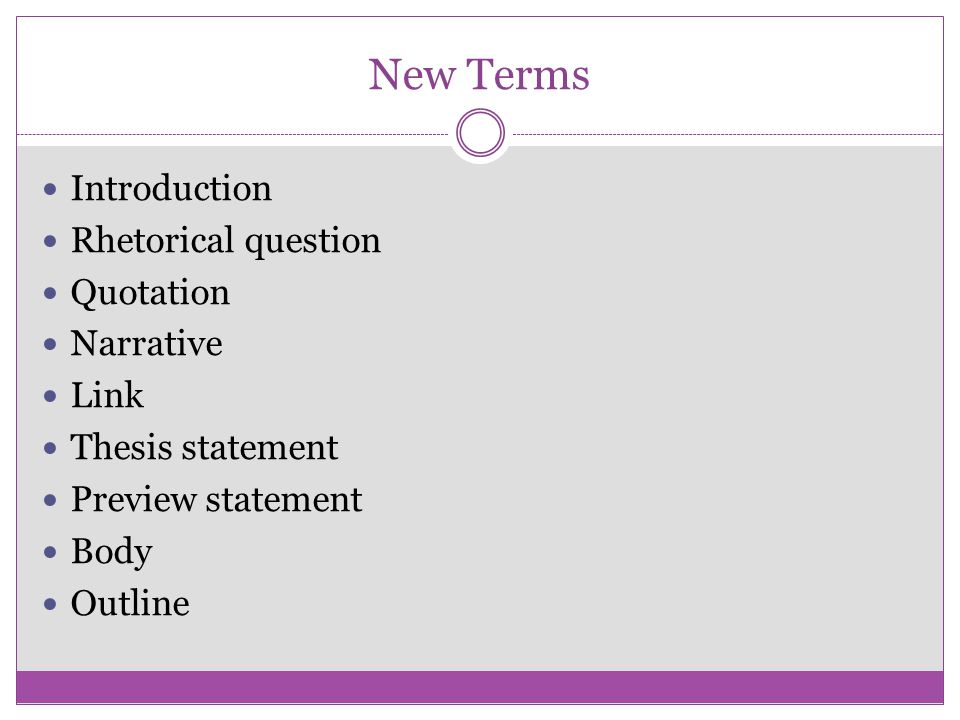 New Terms Introduction Rhetorical question Quotation Narrative Link