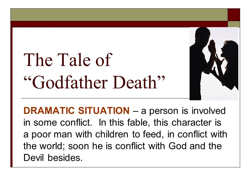 conflict and themes of godfather death What does it mean to be intimate with death– as each of us must be in our turn  here is a story that explores this theme: the story of godfather death.