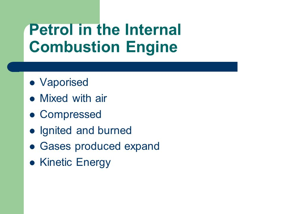 Petrol in the Internal Combustion Engine