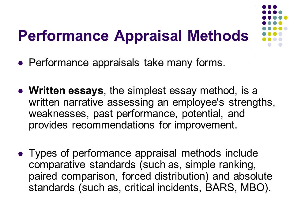 the traditional performance appraisal essay The traditional methods of performance appraisal, discussed above, suffer from major limitations for their obvious emphasis on assessing individual performance or task, considering it as an isolated factor to eliminate such narrow and partial approach, the newer techniques of performance appraisal .