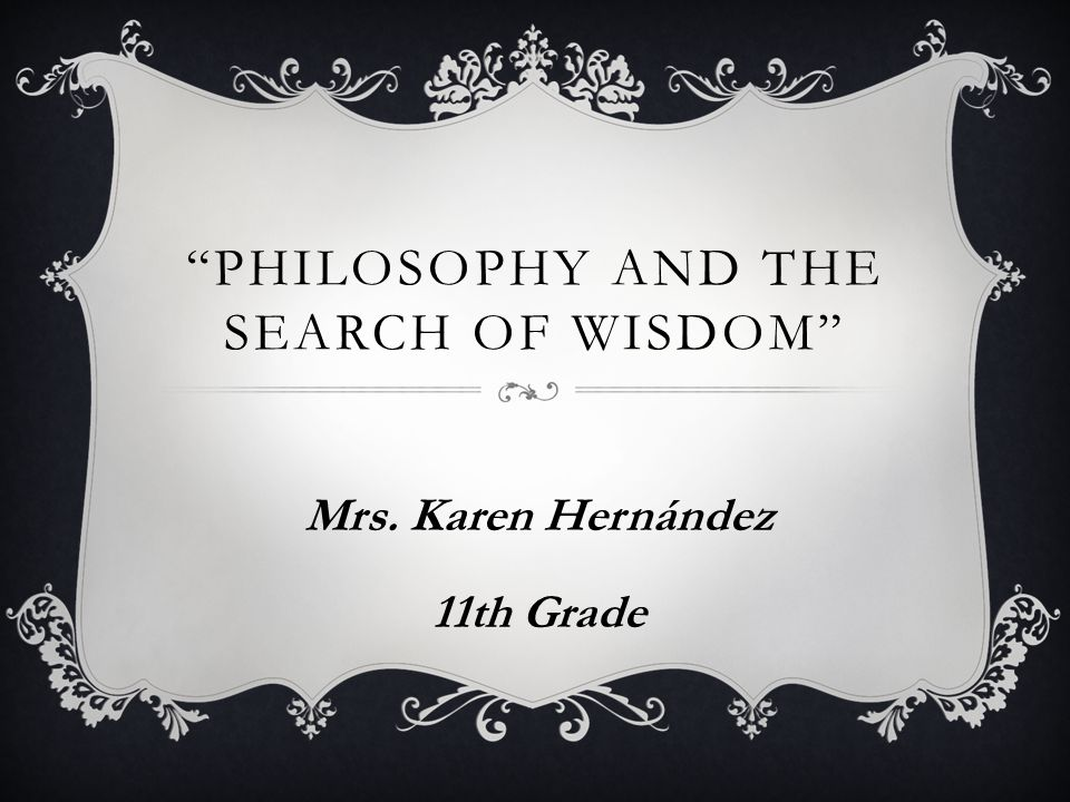 Philosophy and the Search of wisdom