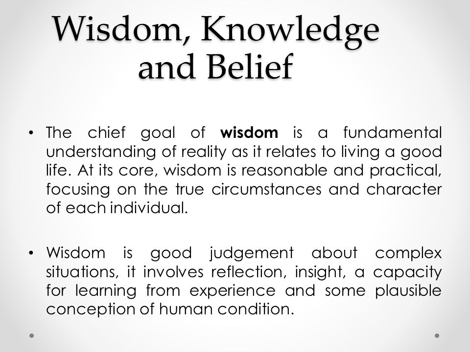 Wisdom, Knowledge and Belief