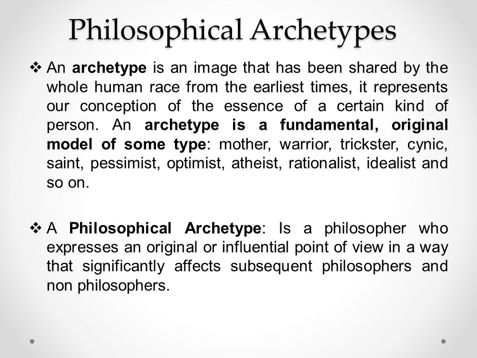 Philosophical Archetypes