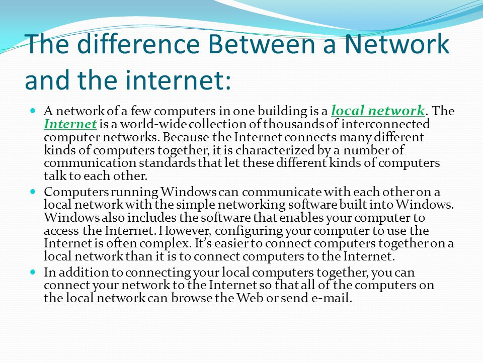 """difference between the internet and the Think of the internet as that amorphous """"cloud"""" where the cat videos live wi-fi is  how those videos get from the cloud to your device, be it a."""