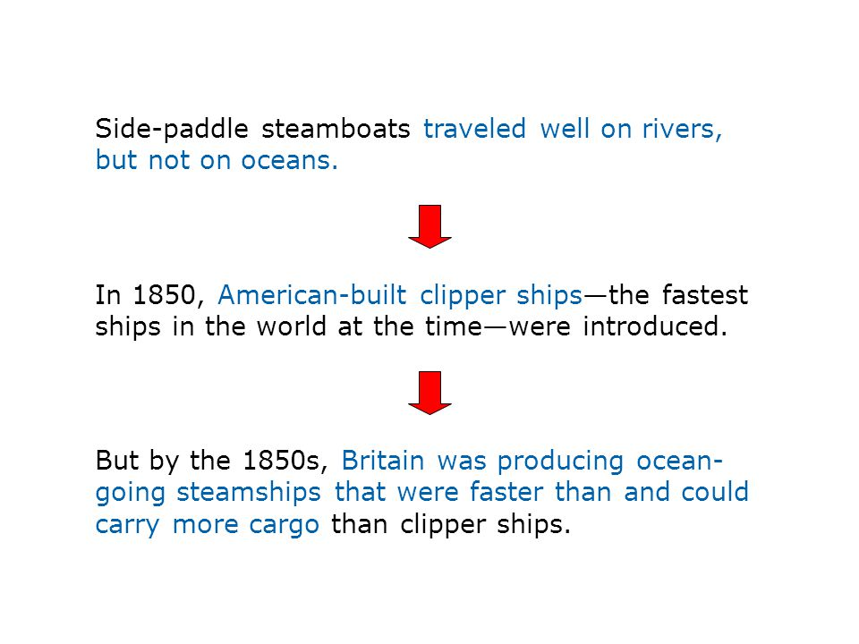Side-paddle steamboats traveled well on rivers, but not on oceans.