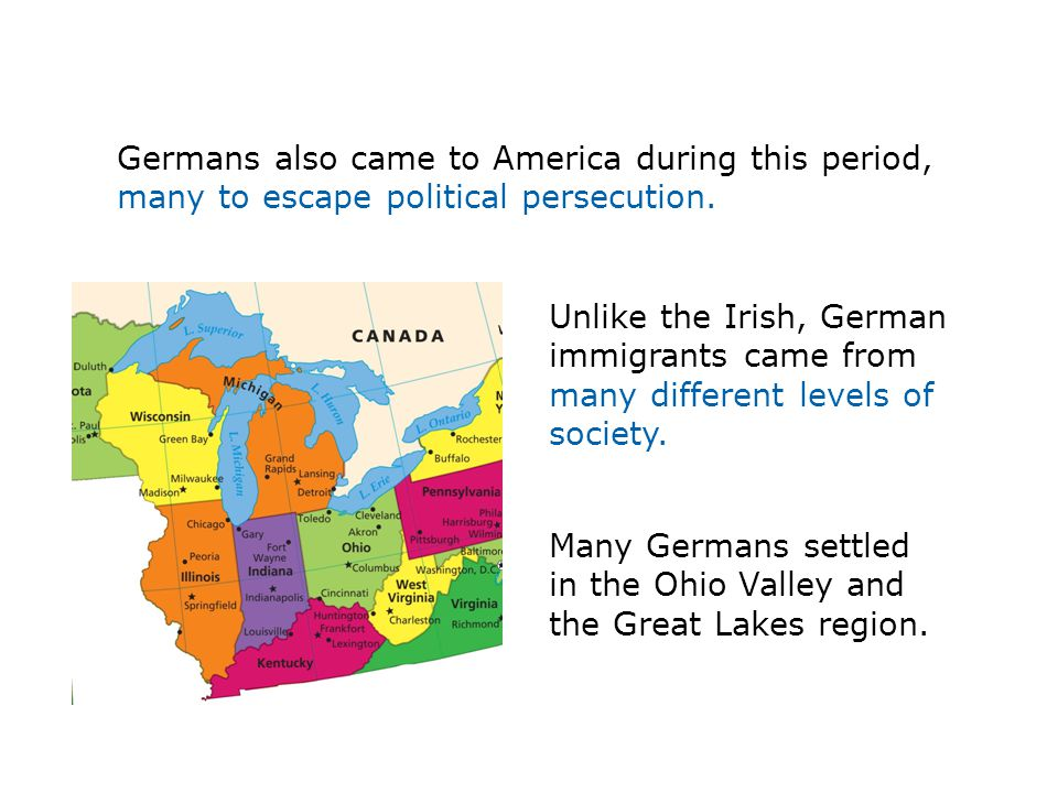 Many Germans settled in the Ohio Valley and the Great Lakes region.