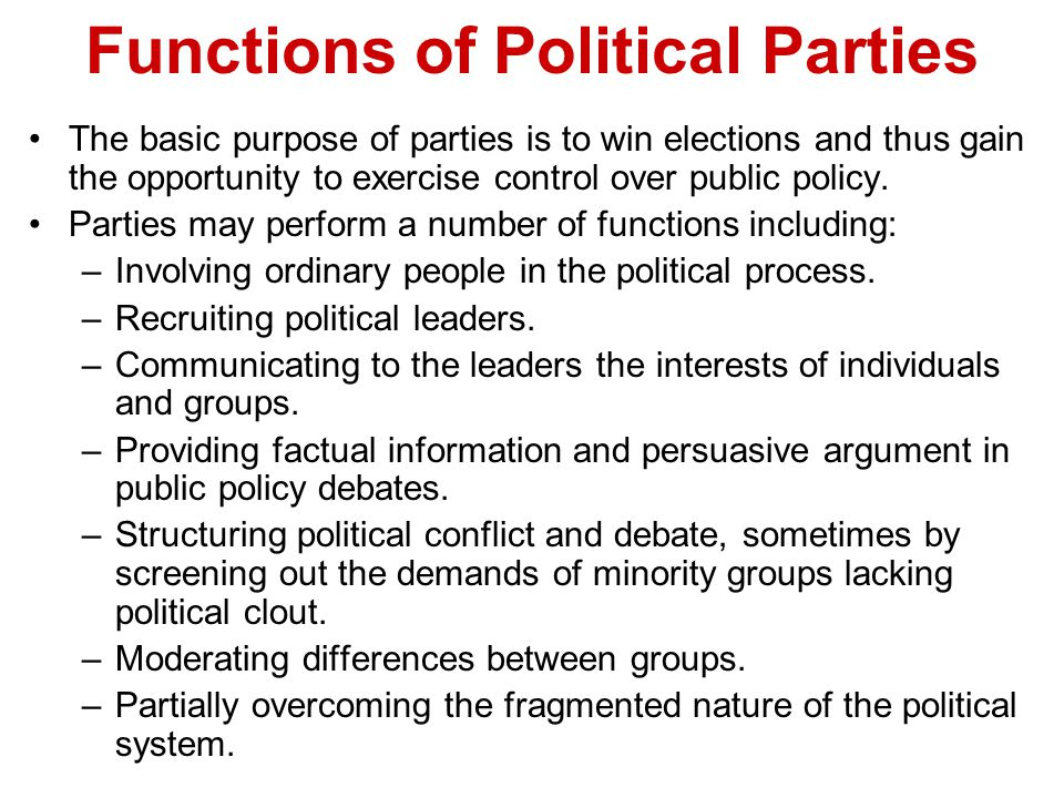 political parties purpose functions and types Political parties & party systems: dpi~415 having the purpose of making nominations and contesting functions of parties.