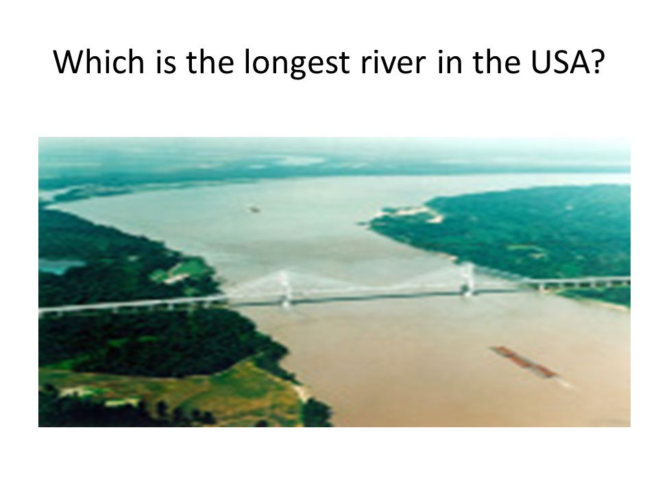 The USA Ppt Download - Longest river in us