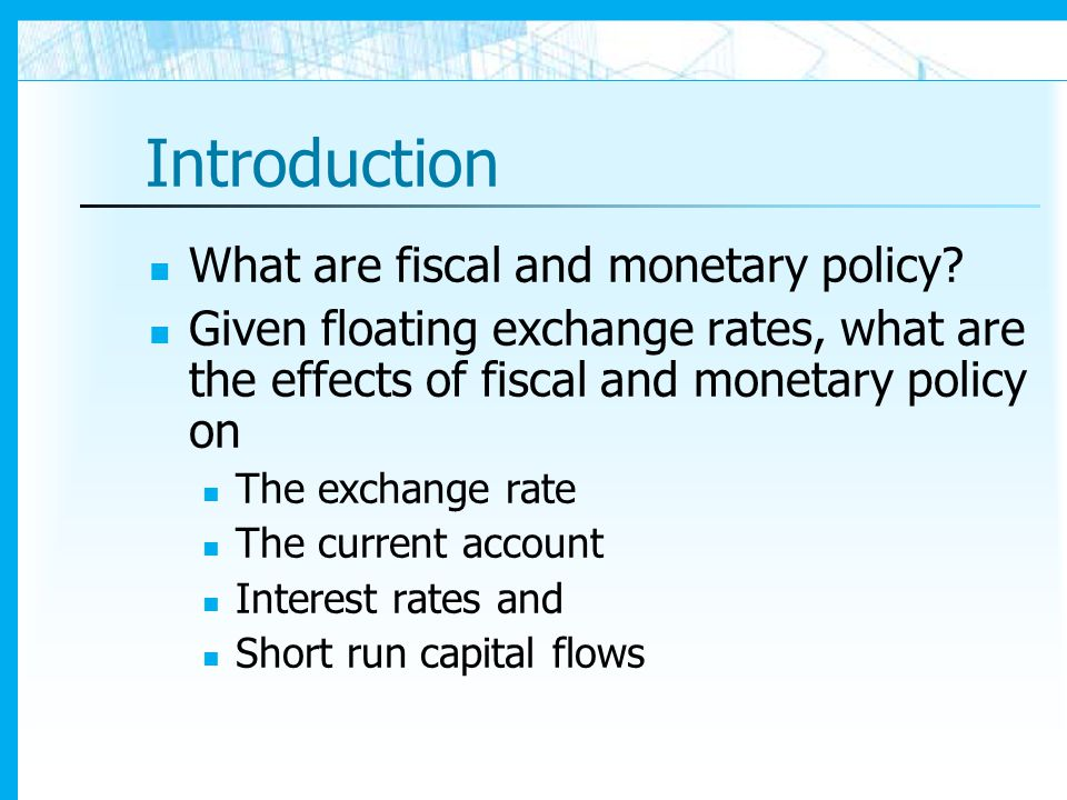 Introduction What are fiscal and monetary policy