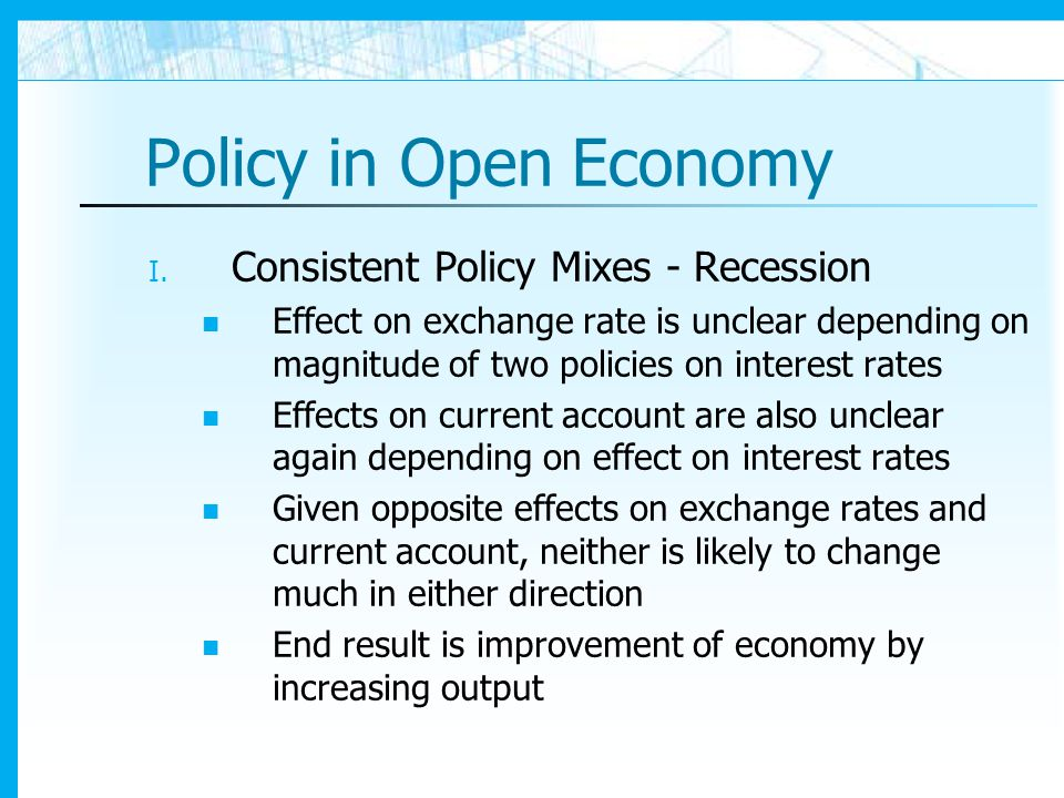 Policy in Open Economy Consistent Policy Mixes - Recession