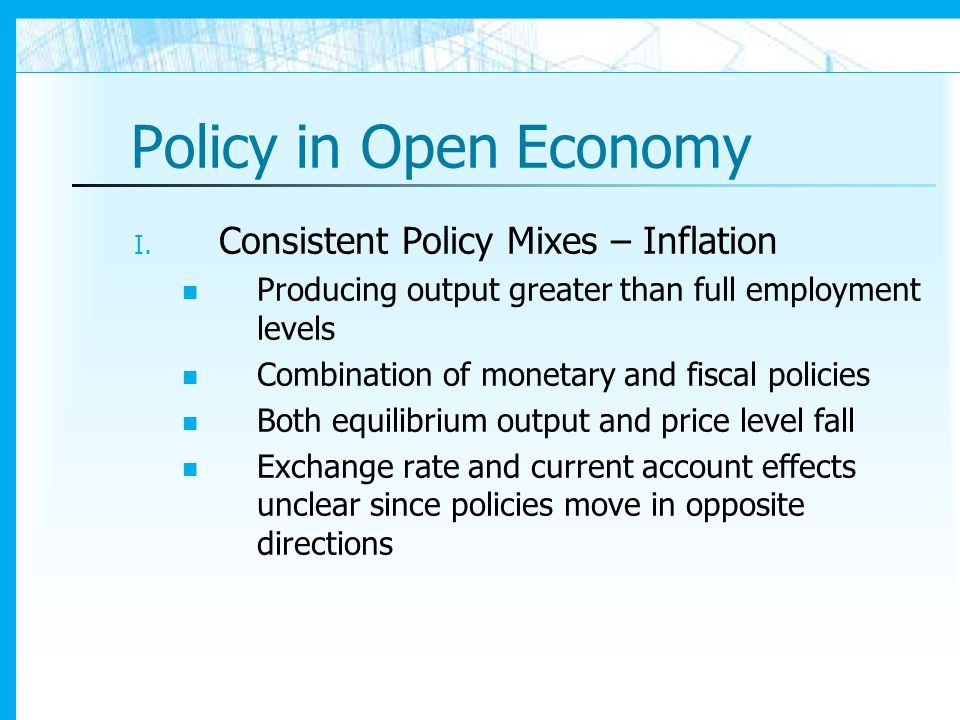 Policy in Open Economy Consistent Policy Mixes – Inflation