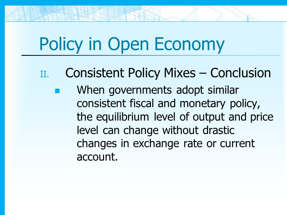 Policy in Open Economy Consistent Policy Mixes – Conclusion