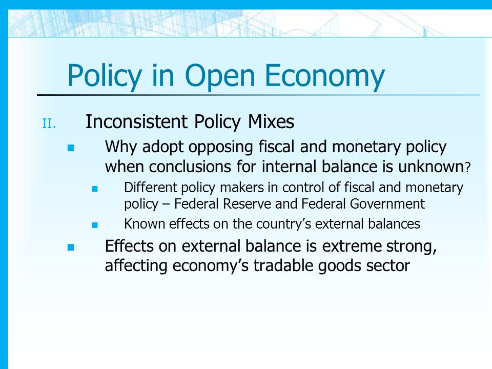Policy in Open Economy Inconsistent Policy Mixes