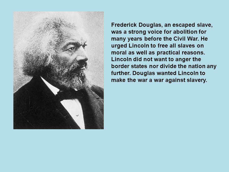 frederick douglas calls for the abolition of slavery 1862 Lincoln as emancipator — lincoln and the slavery debate  hunter's may 1862 liberation order,  sixth lincoln-douglas debate 1858 october 15 the slave debate.