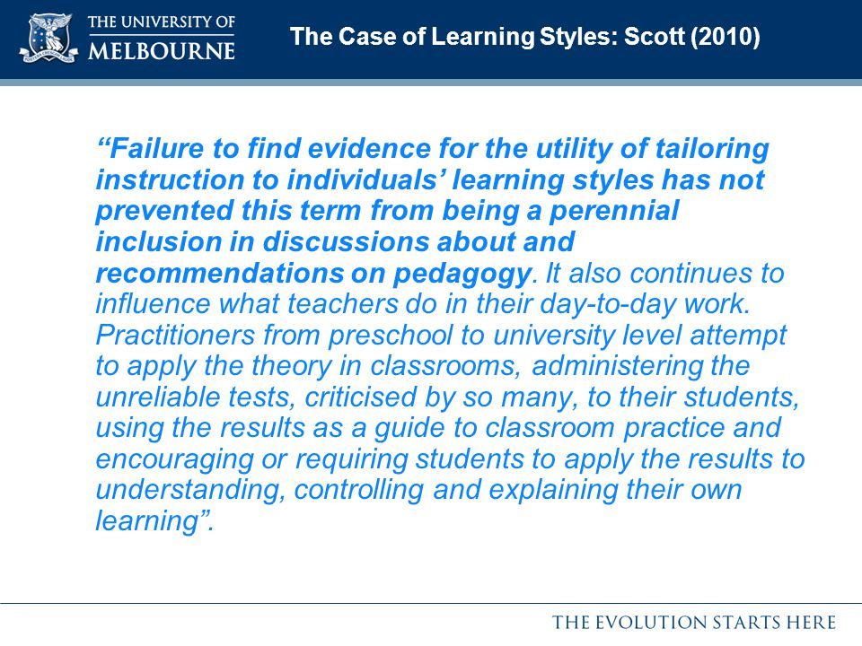 The Case of Learning Styles: Scott (2010)